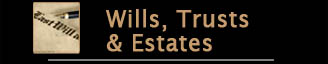 Wills, Trusts, & Estates